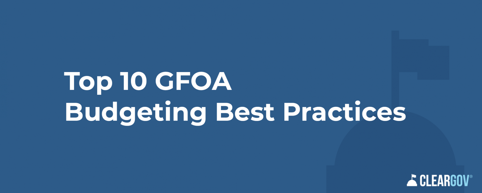 Top 10 GFOA Budgeting Best Practices